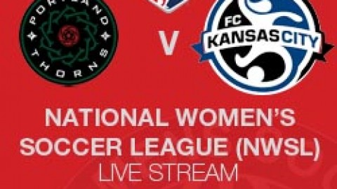 NWSL LIVE STREAM: PORTLAND THORNS FC V FC KANSAS CITY