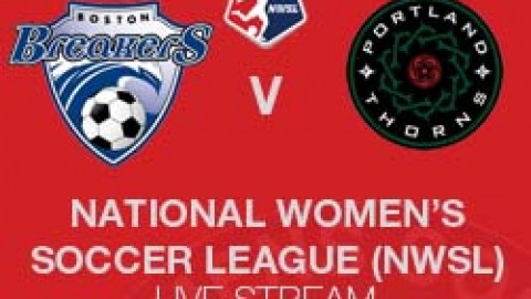 NWSL LIVE STREAM: BOSTON BREAKERS V PORTLAND THORNS (28 MAY 2014)