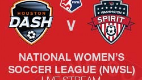 NWSL LIVE STREAM: HOUSTON DASH V WASHINGTON SPIRIT (17 JULY 2014)