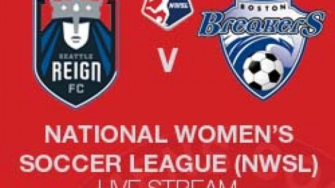 NWSL LIVE STREAM: SEATTLE REIGN FC V BOSTON BREAKERS (6 JULY 2014)