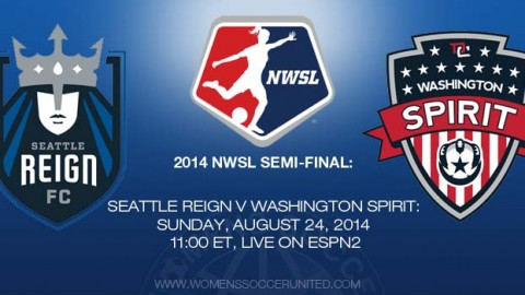 Seattle Reign FC Host Washington Spirit in 2014 NWSL Semifinal Sunday at 11pm ET on ESPN2