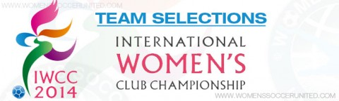 Team Selections for the International Women's Club Championship 2014