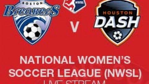 Live: Boston Breakers vs. Houston Dash – NWSL (26 April 2015)