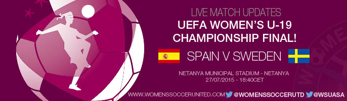 LIVE updates: Spain v Sweden - UEFA Women's U-19 Championship Final
