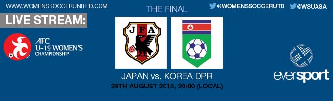 Live stream: Japan v Korea DPR | AFC U-19 Women's Championship 2015 Final