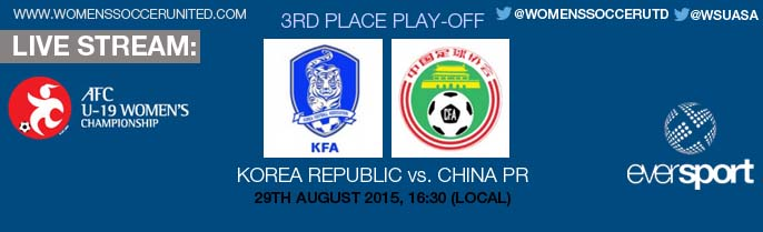 Live stream: Korea Republic v China PR | AFC U-19 Women's Championship 2015 3rd Place Play-off