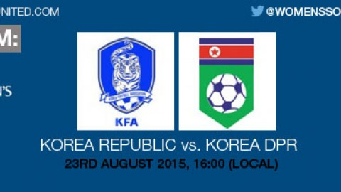 Live stream: Korea Republic v Korea DPR | 23 August 2015 – AFC U-19 Women's Championship 2015