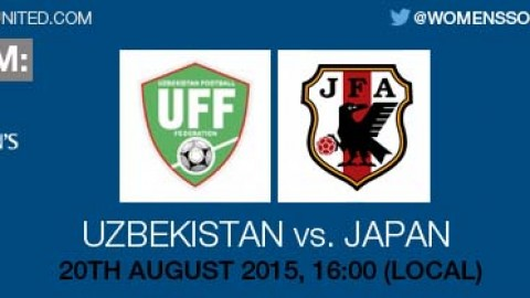 Live stream: Uzbekistan v Japan | 20 August 2015 – AFC U-19 Women's Championship 2015