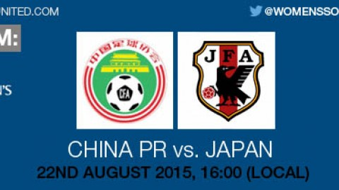 Live stream: China PR v Japan | 22 August 2015 – AFC U-19 Women's Championship 2015