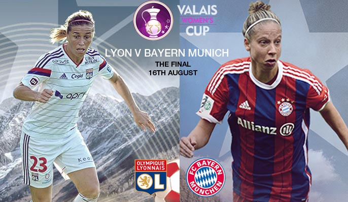 Olympique Lyonnais v Bayern Munich – The Final | Valais Women's Cup 2015 – 16 August