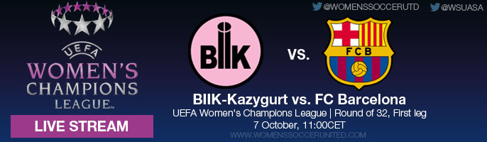 LIVE STREAM: BIIK-Kazygurt vs. FC Barcelona | UEFA Women's Champions League, Round of 32, First leg