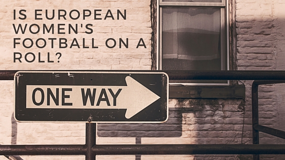 Is European Women's Football on a Roll?