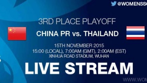 LIVE STREAM: China PR vs. Thailand | 3rd Place Playoff | AFC U-16 Women's Championship 2015 – 15 November
