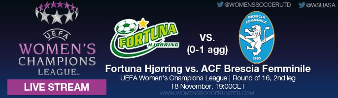 LIVE STREAM: Fortuna Hjørring vs. ACF Brescia Femminile | UEFA Women's Champions League, Round of 16, Second leg - 18 November - 19:00CET