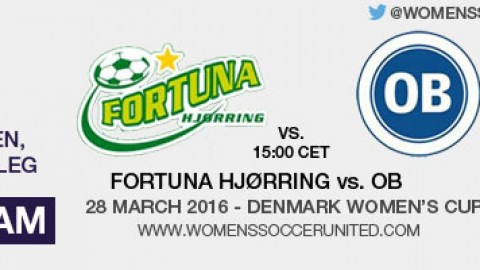 Live stream: Fortuna Hjørring vs OB | Kvinde Pokalen semi-final (2nd leg) – 28 March 2016