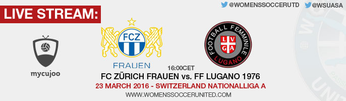 Live stream: FC Zürich Frauen vs. FF Lugano 1976 | Switzerland Nationalliga A – 23 March 2016