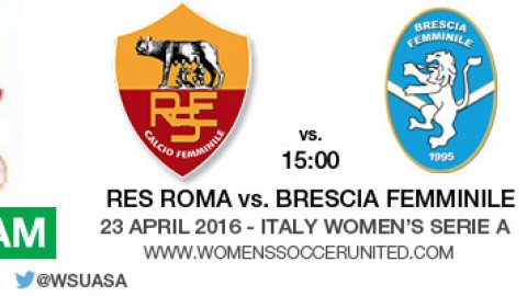 Live stream: Res Roma vs. Brescia Femminile | Italy Women's Serie A – 23 April 2016