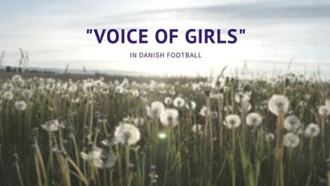 """VOICE OF GIRLS"" IN DANISH FOOTBALL"