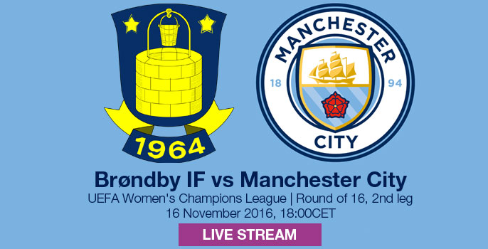 LIVE STREAM: Brøndby v Manchester City (Agg: 0-1) | UEFA Women's Champions League Round of 16 (2nd Leg) - 16 November 2016