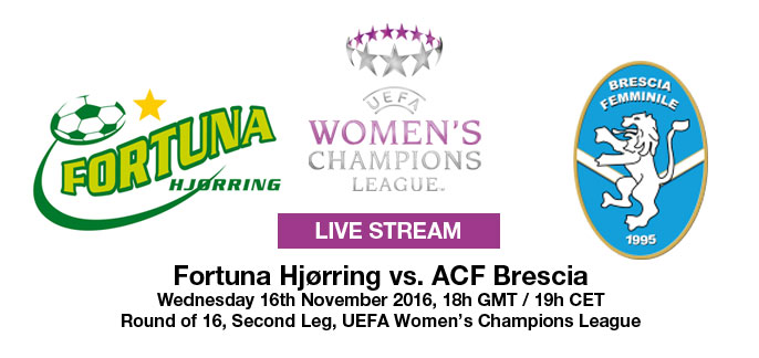 LIVE STREAM: Fortuna Hjørring v ACF Brescia (Agg: 1-0) | UEFA Women's Champions League Round of 16 (2nd Leg) - 16 November 2016