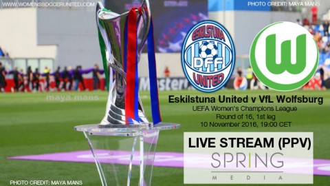 LIVE STREAM (PPV): Eskilstuna United v VfL Wolfsburg | UEFA Women's Champions League Round of 16 (1st Leg) – 10 November 2016