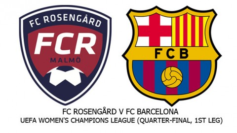 LIVE UPDATES: FC Rosengård v FC Barcelona | UEFA Women's Champions League (Quarter-final, 1st leg)