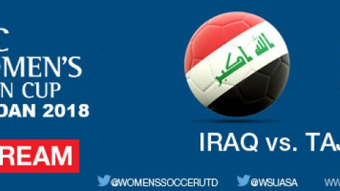 Live Stream: Iraq v Tajikistan | AFC Women's Asian Cup Jordan 2018 Qualifiers