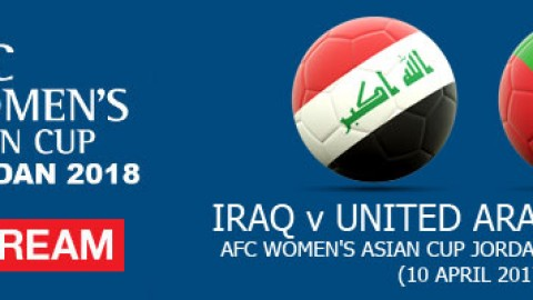 Live Stream: Iraq v United Arab Emirates | AFC Women's Asian Cup Jordan 2018 Qualifiers (10 April 2017)