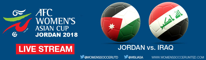 Live Stream: Jordan v Iraq | AFC Women's Asian Cup Jordan 2018 Qualifiers