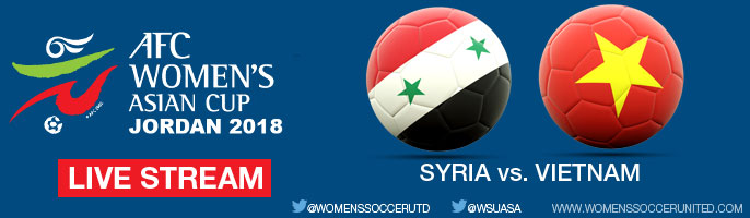 Live Stream: Syria v Vietnam | AFC Women's Asian Cup Jordan 2018 Qualifiers