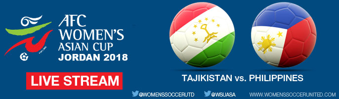 Live Stream: Tajikistan v Philippines | AFC Women's Asian Cup Jordan 2018 Qualifiers