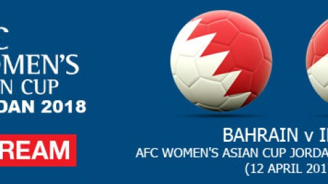 Live Stream: Bahrain v Iraq | AFC Women's Asian Cup Jordan 2018 Qualifiers (12 April)