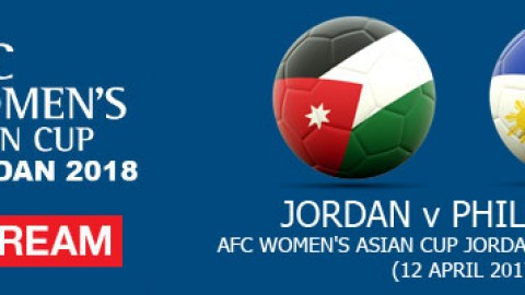 Live Stream: Jordan v Philippines | AFC Women's Asian Cup Jordan 2018 Qualifiers (12 April 2017)