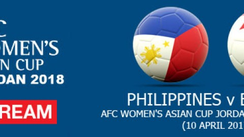 Live Stream: Philippines v Bahrain | AFC Women's Asian Cup Jordan 2018 Qualifiers (10 April 2017)