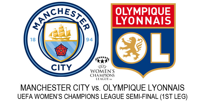 Manchester City v Olympique Lyonnais | UEFA Women's Champions League (Semi-final, 1st leg)