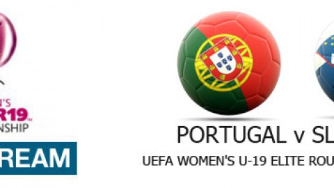 Live Stream: Portugal v Slovenia | UEFA Women's U-19 Elite Round (11 April)