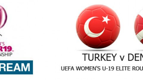 Live Stream: Turkey v Denmark | UEFA Women's U-19 Elite Round (10 April)