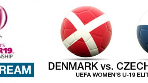Live Stream: Denmark v Czech Republic | UEFA Women's U-19 Elite Round