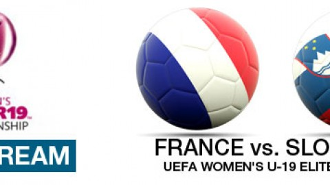Live Stream: France v Slovenia | UEFA Women's U-19 Elite Round (8 April)