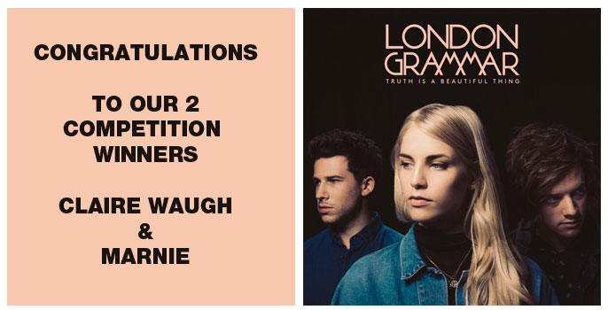 Congratulations to our two winners, Claire Waugh and Marnie who correctly answered - How many albums have London Grammar released? (  b. 2)