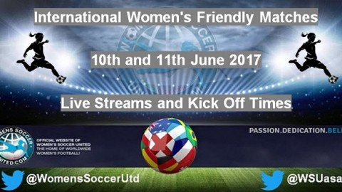 International Women's Friendly Matches 10th and 11th June 2017