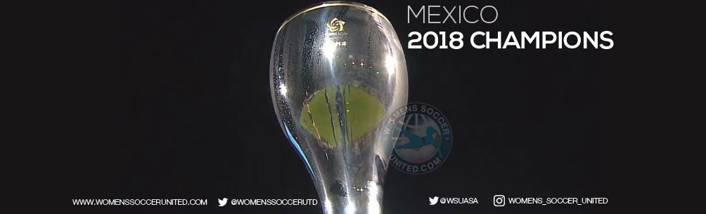 MEXICO WIN THE 2018 CONCACAF WOMEN\'S U-20 CHAMPIONSHIP!