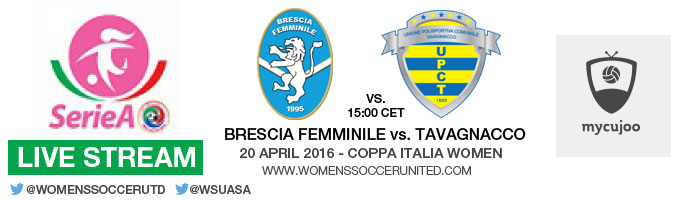 Live stream: Brescia Femminile vs. Tavagnacco  | Coppa Italia Women – 20 April 2016