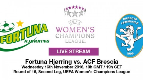 LIVE STREAM: Fortuna Hjørring v ACF Brescia (Agg: 1-0) | UEFA Women's Champions League Round of 16 (2nd Leg) – 16 November 2016