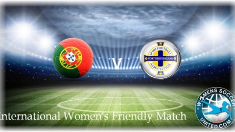 Portugal Women's team play two Friendly's against Northern Ireland