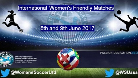 International Women's Friendly Matches 8th and 9th June 2017