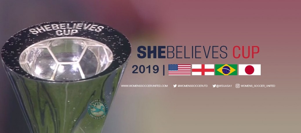 SheBelieves Cup 2019 Match Fixtures and TV Broadcast Information