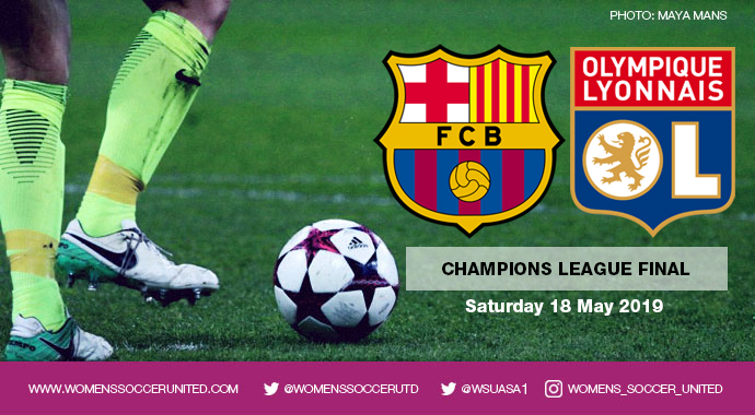 Barcelona v Lyon | 2018/19 UEFA Women's Champions League Final