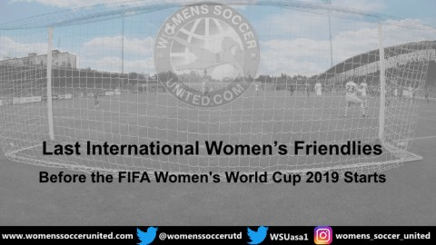 International Women's Friendlies before the FIFA Women's World Cup 2019 Starts