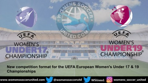 New competition format for the UEFA European Women's Under 17 & 19 Championships